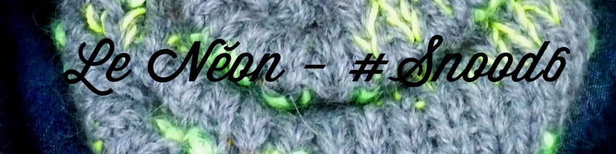 #Snood6 – Le Néon